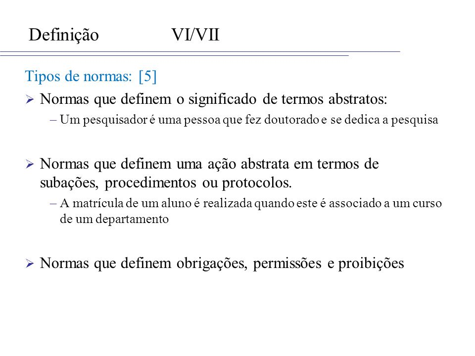 Definição VI/VII Tipos de normas: [5]